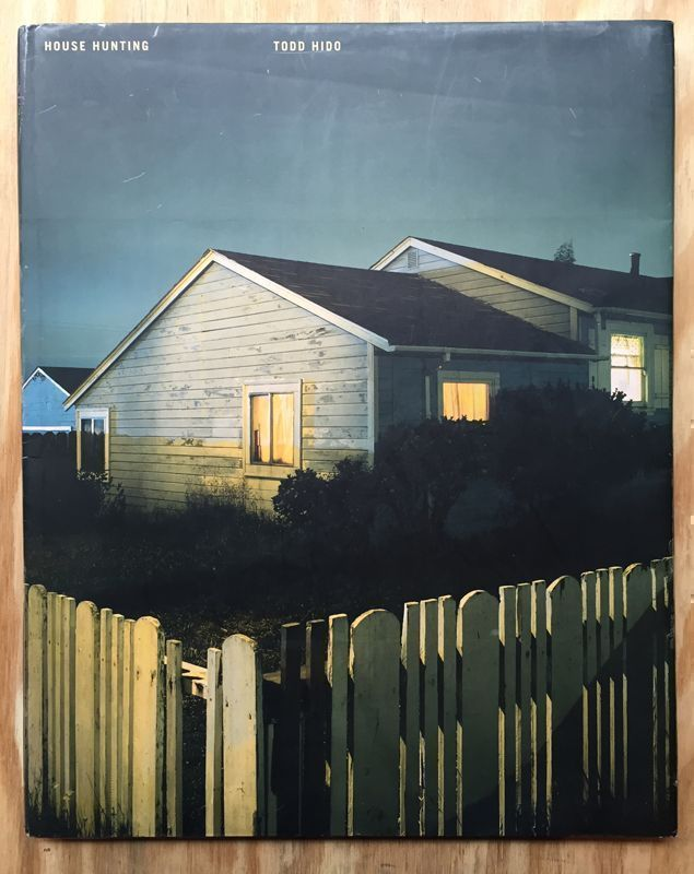 House Hunting. A. M. Homes Todd Hido, story.