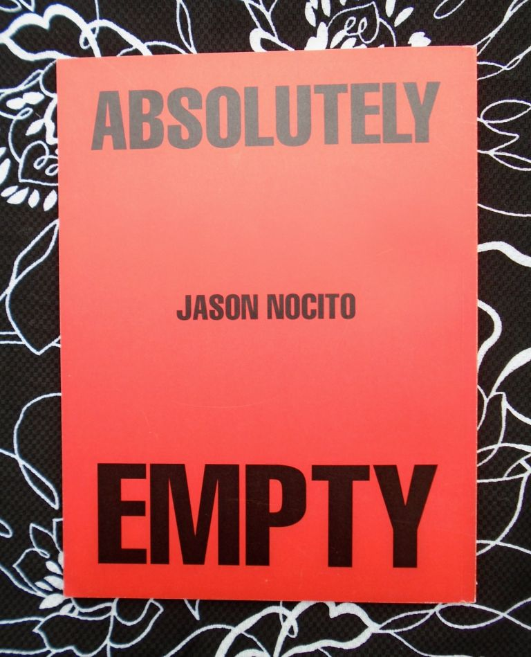 End Or : Absolutely Empty. Jason Nocito.