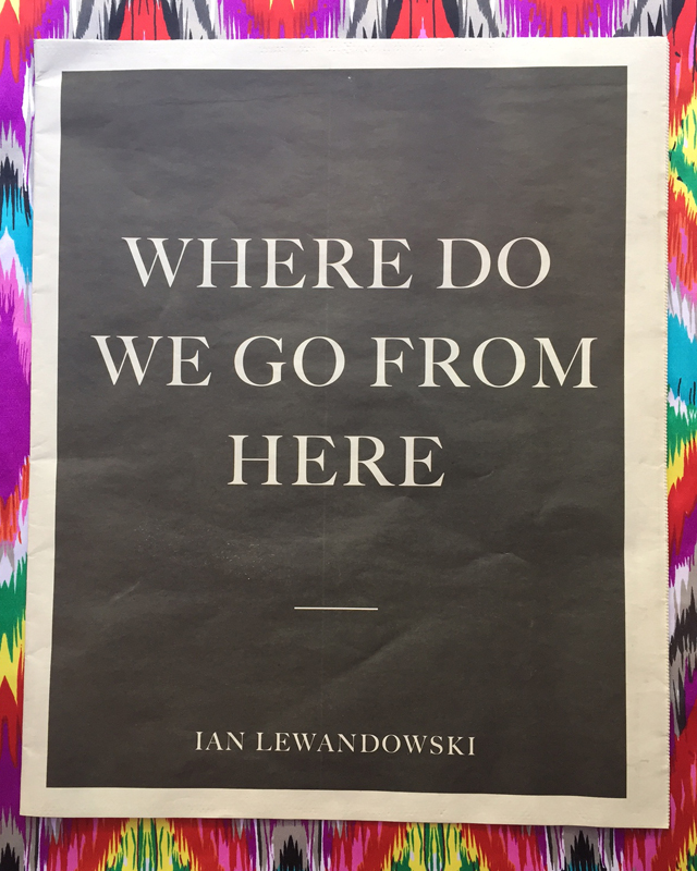 Where Do We Go From Here. Ian Lewandowski.
