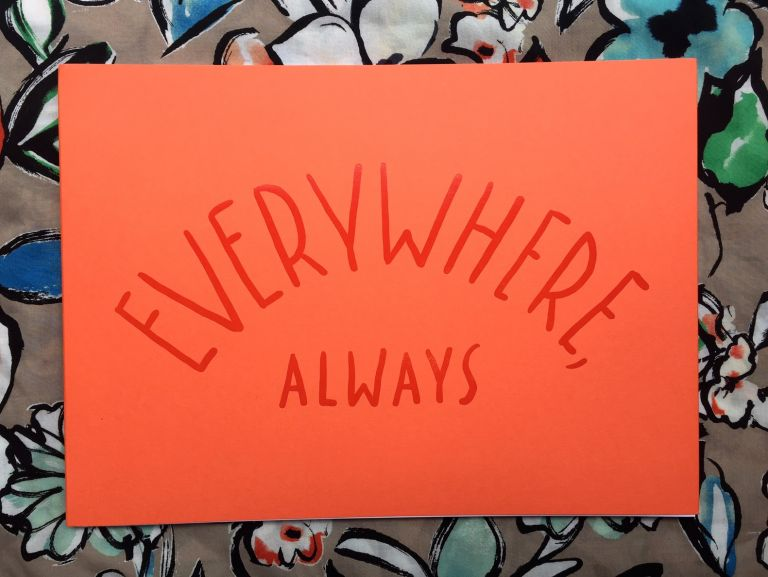 Everywhere, Always. Cory Jacobs Jason Schmidt, Nicholas Blechman, Alex Vlack.