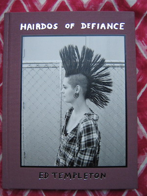 Hairdos of Defiance. Ed Templeton.