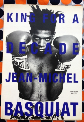 King for a Decade. Jean-Michel Basquiat.