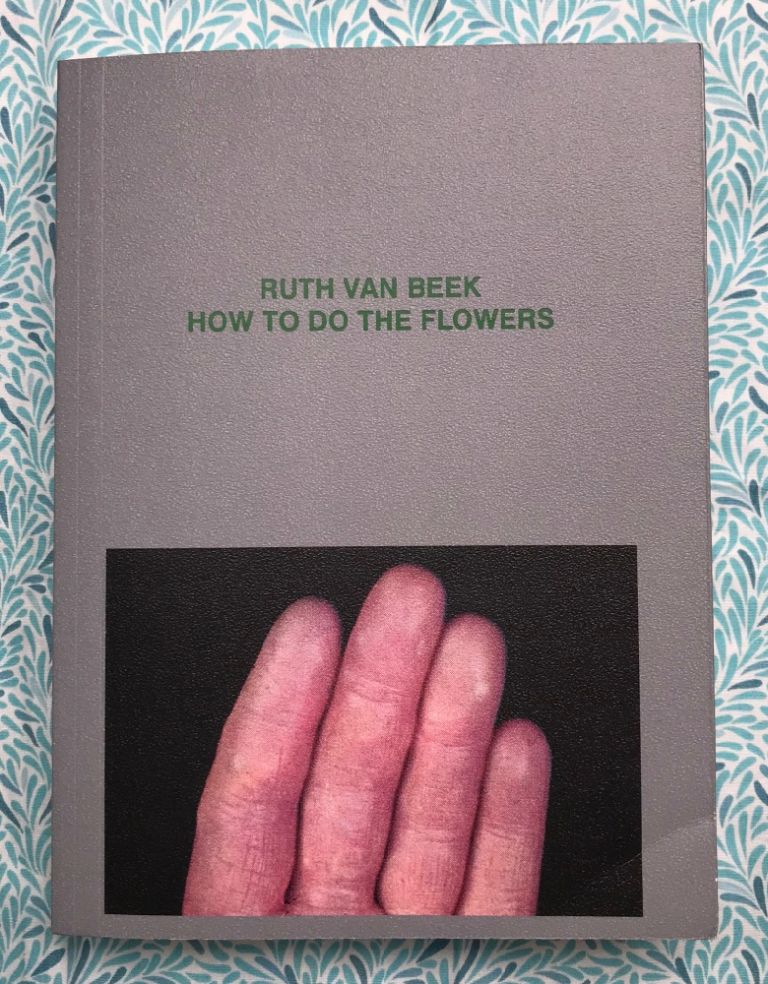 How To Do The Flowers. Ruth van Beek.