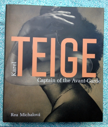 Captain of the Avant-Garde. Karel Teige.