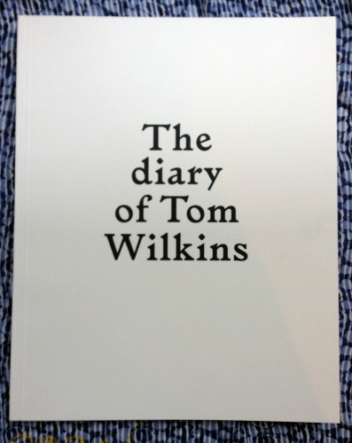 The diary of Tom Wilkins. Sebastien Girard.