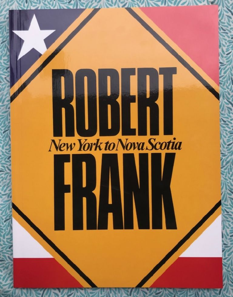 New York to Nova Scotia. Robert Frank.