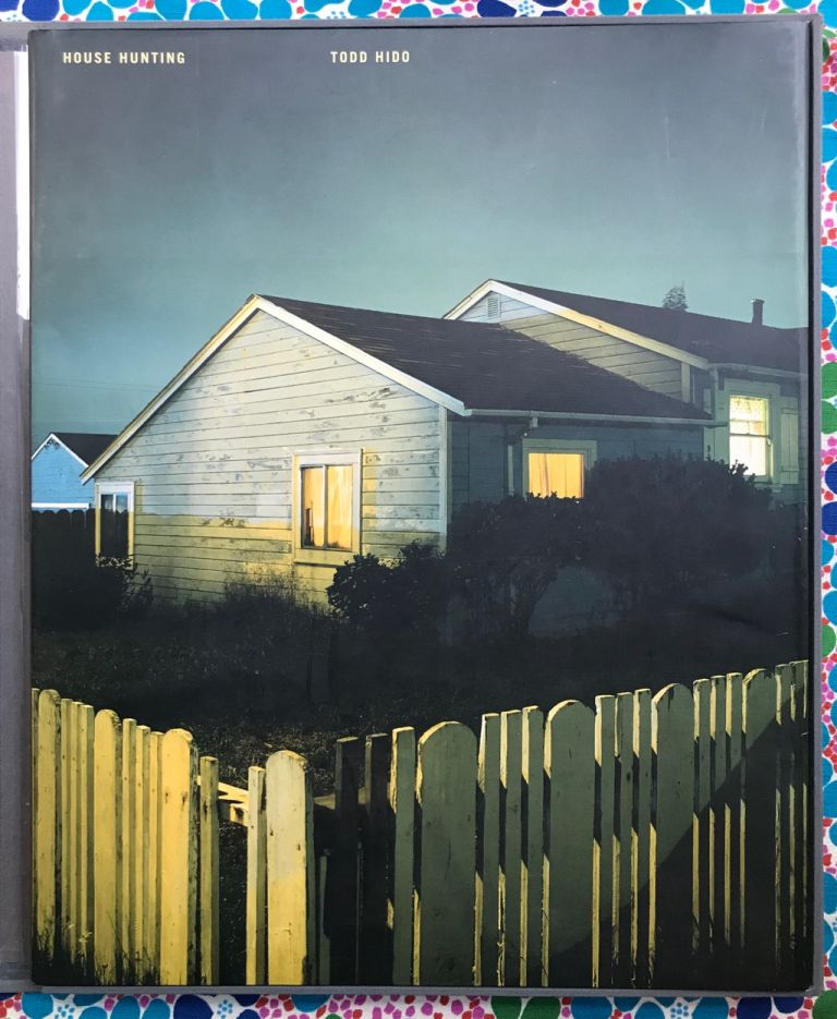 House Hunting (Special Edition). A. M. Homes Todd Hido, story.