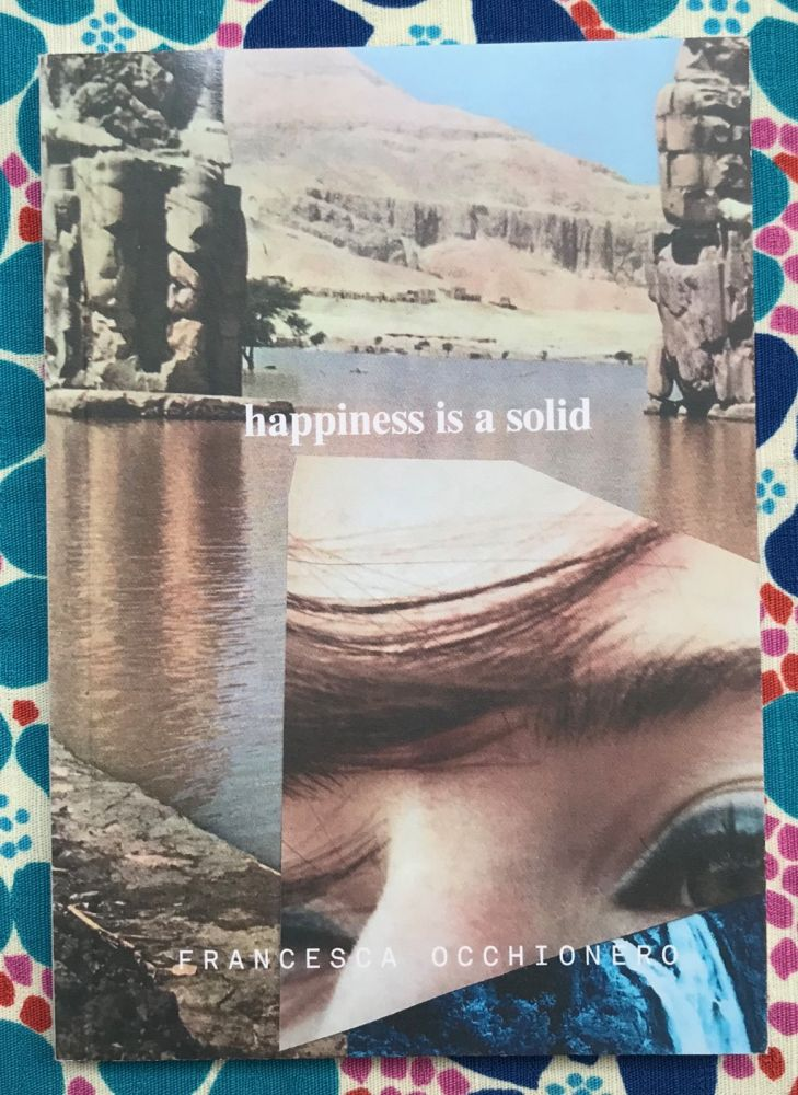 Happiness is a Solid. Francesca Occhionero.