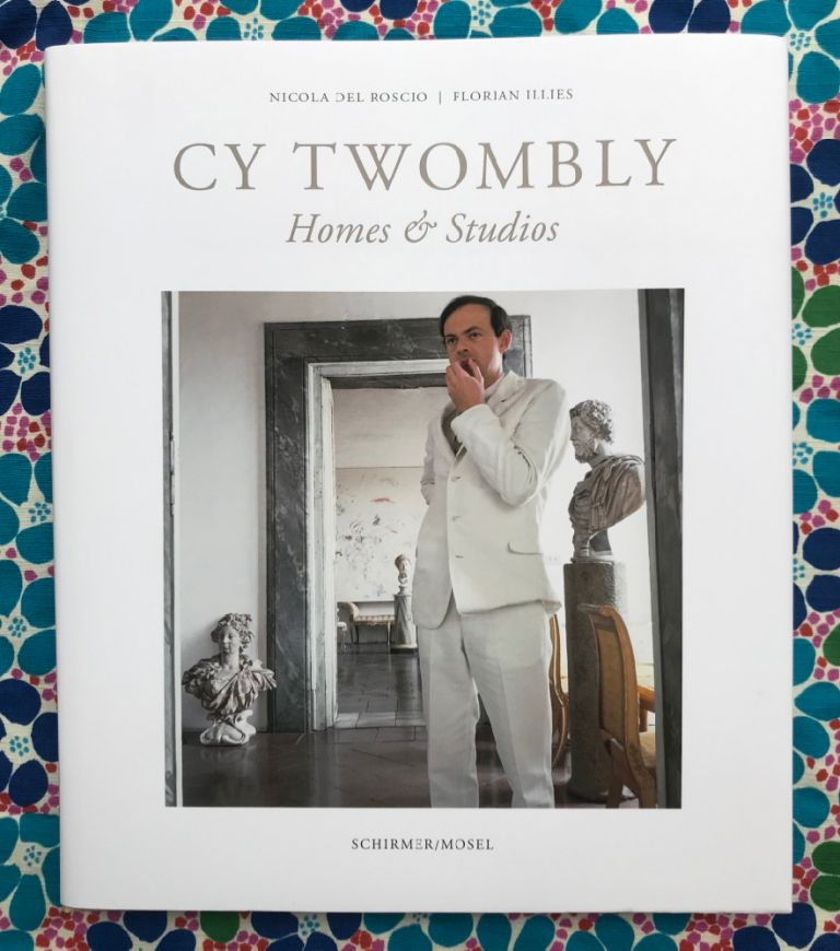 Cy Twombly: Homes & Studios. Cy Twombly and, Nicola Del Roscio photographers, Florian Illies, Texts.