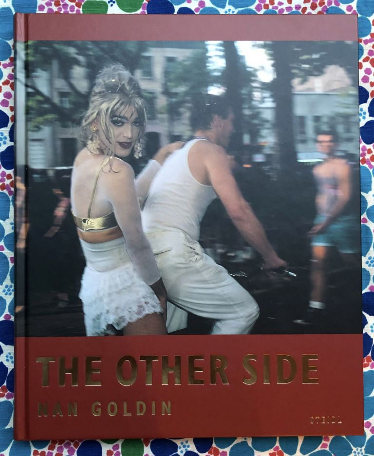 The Other Side. Bea Rogers Nan Goldin, Sunny Suits, Joey Gabriel, Text, Interview.