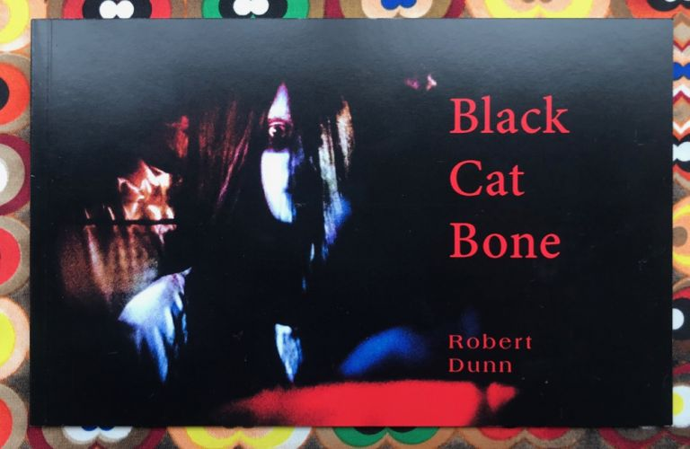 Black Cat Bone. Robert Dunn.