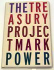 The Treasury Project. Mark Power.