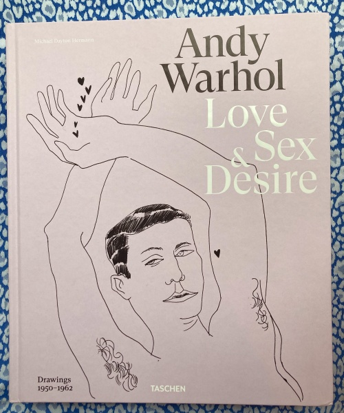 Love, Sex, and Desire. Drawings 1950–1962. Andy Warhol.