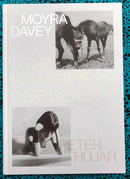 The Shabbiness of Beauty. Moyra Davey, Peter Hujar.