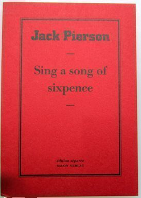Sing a Song of Sixpence. Jack Pierson.