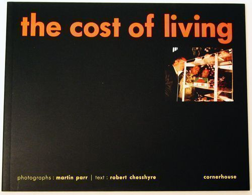 The Cost of Living. Martin Parr.