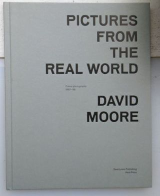 Pictures from the Real World. David Moore.