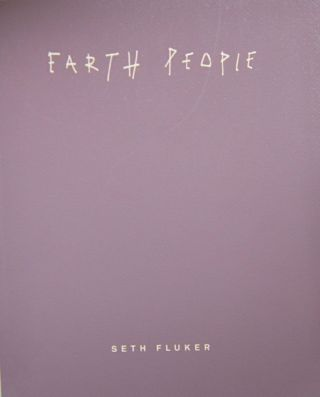 Earth People. Seth Fluker.