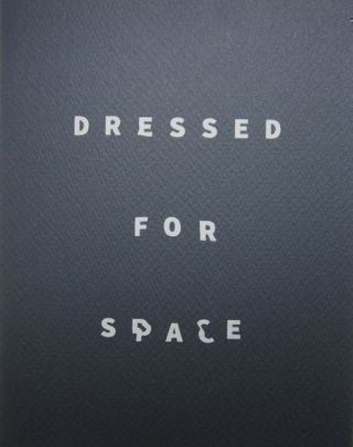 Dressed For Space. Seth Fluker.