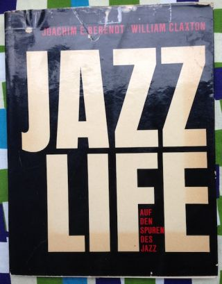 Jazz Life Auf Den Spuren Des Jazz. Joachim Berendt William Claxton, Text
