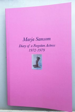 Diary of a Forgotten Actress 1972-1979. Marja Samsom.