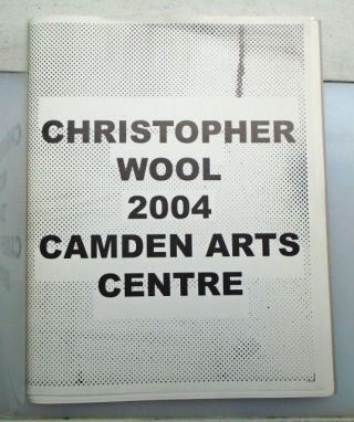 Christopher Wool 2004 Camden Arts Centre. Christopher Wool.