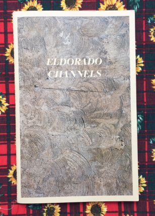 Eldorado Channels. Aaron Wojack.
