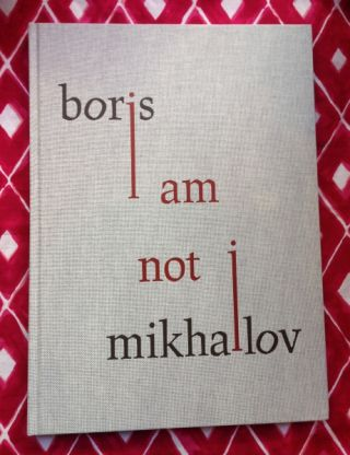 I am not I. Boris Mikhailov