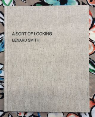 A Sort Of Looking. Lenard Smith.