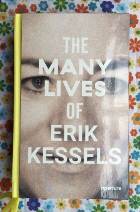 The Many Lives Of Erik Kessels. Erik Kessels.