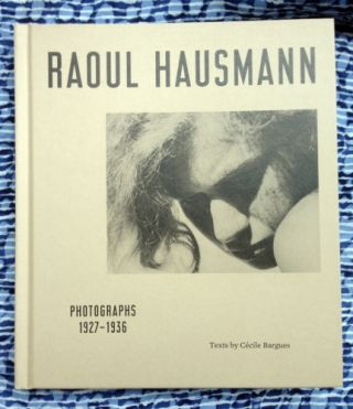 Photographs 1927-1936. Raoul Hausmann.