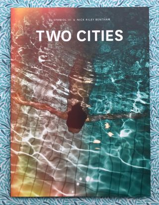 Two Cities. Nick Riley Bentham PJ Spaniol III