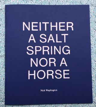 Neither a Salt Spring Nor a Horse. Nick Waplington