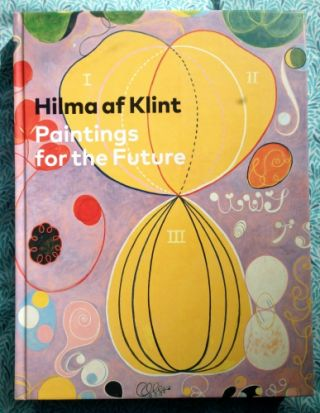 Paintings for the Future. Hilma af Klint.