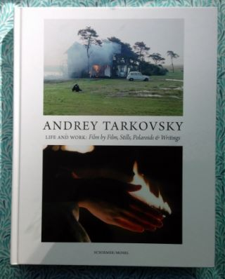 Life and Work: Film by Film, Stills, Polaroids & Writings. Andrey Tarkovsky.