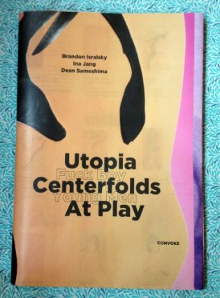 Utopia Centerfolds At Play. Ina Jang Brandon Isralsky, Dean Sameshima