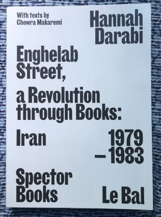 Enghelab Street, A Revolution through Books. Hannah Darabi