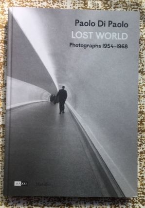 Lost World / Photographs 1954-1968. Paolo Di Paolo
