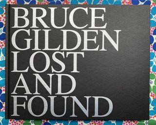 Lost and Found. Bruce Gilden.