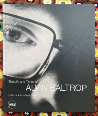 The Life and Times of Alvin Baltrop. Antonio Sergio Bessa Alvin Baltrop, Douglas Crimp, Text.