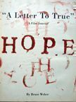 "HOPE ""A Letter To True"" Bruce Weber."