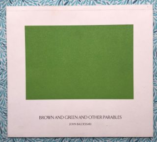 Brown And Green And Other Parables. John Baldessari.