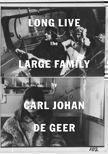 Long Live The Large Family. Carl Johan De Geer.