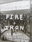 Fire + Iron. Bill Burke.
